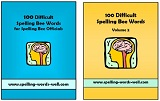 100 Difficult Spelling Bee Words in 2 volumes