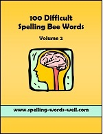 100 Difficult Spelling Bee Words eBook - Volume 2