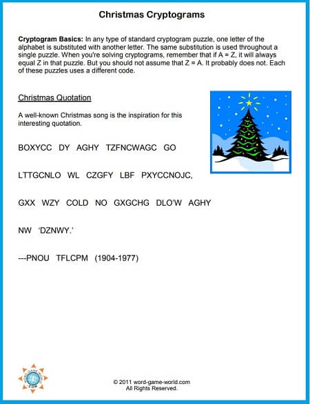 Christmas Cryptogram #1 is a famous holiday quotation. One of two printable Christmas brain teasers on this page.