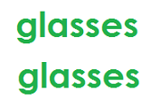 The word GLASSES written twice